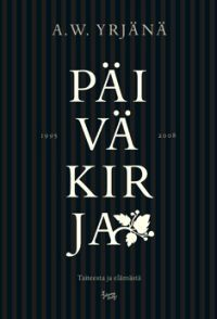 Päiväkirja 1995–2008 by A.W. Yrjänä