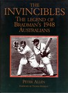 The Invincibles: The Legend of Bradman's 1948 Australians
