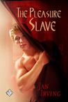 The Pleasure Slave by Jan  Irving