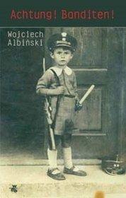 Achtung! Banditen! by Wojciech Albiński