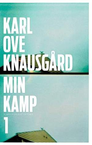 Min kamp 1 by Karl Ove Knausgård