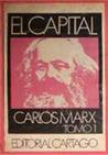 El Capital. Critica de La Economia Politica, Tomo I: El proceso de producción del capital