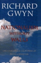 Nationalism Without Walls by Richard Gwyn