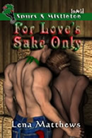 For Love's Sake Only by Lena Matthews