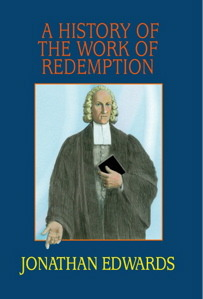 A History of the Work of Redemption(Works of Jonathan Edwards 9)