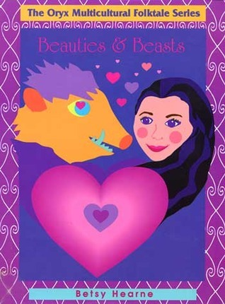 Beauties and Beasts (The Oryx Multicultural Folktale Series)