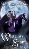 White as Snow (Bordeaux Trilogy, #1)