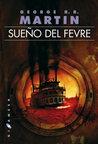Sueño del Fevre by George R.R. Martin