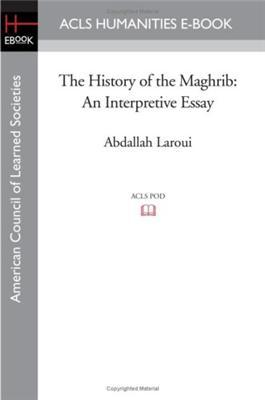 the history of the maghrib an interpretive essay by abdallah  4891707