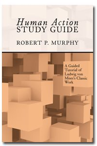 Study Guide to Human Action: A Treatise on Economics