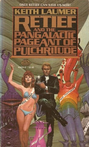 Retief and the Pangalactic Pageant of Pulchritude by Keith Laumer