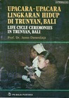 Upacara-Upacara Lingkaran Hidup di Trunyan Bali
