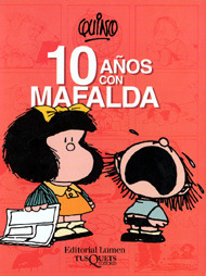 Diez años con Mafalda/ 10 Years with Mafalda