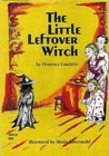 The Little Leftover Witch by Florence Laughlin