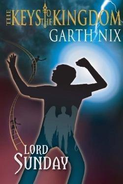 Lord Sunday by Garth Nix
