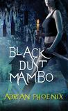 Black Dust Mambo (Hoodoo, #1)
