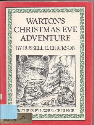Warton's Christmas Eve Adventure by Russell E. Erickson