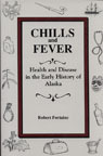Download Chills and Fever: Health and Disease in the Early History of Alaska PDF Free