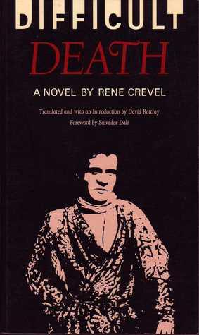 Difficult Death by René Crevel