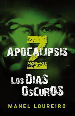 Apocalipsis Z: Los días oscuros (Apocalipsis Z, #2)