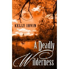 A Deadly Wilderness by Kelly Irvin