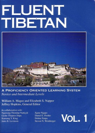 Fluent Tibetan: A Proficiency Oriented Learning System Volume 1