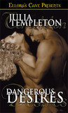 Dangerous Desires by Julia Templeton