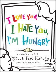 i-love-you-i-hate-you-i-m-hungry-a-collection-of-cartoons