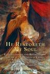 He Restoreth my Soul by Donald L. Hilton Jr.