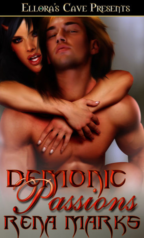 Demonic Passions by Rena Marks