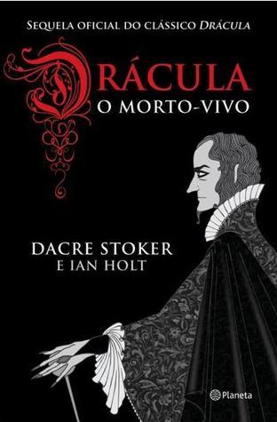 Ebook Drácula, o Morto Vivo by Dacre Stoker DOC!