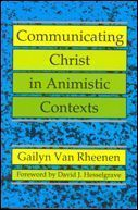 Communicating Christ in Animistic Contexts*