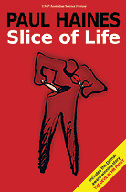 Slice of Life by Paul Haines