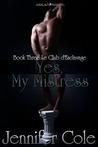 Yes, My Mistress by Jennifer Cole
