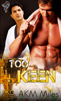 Too Keen by A.K.M. Miles