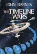 The Time Line Wars by John Barnes