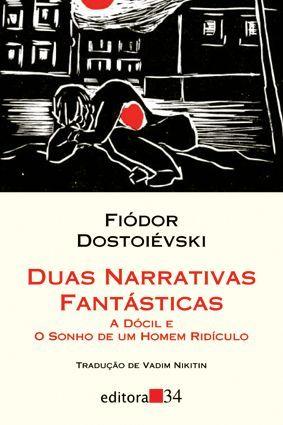 Duas Narrativas Fantasticas: A Docil e O Sonho de Um Homem Ridiculo (ePUB)