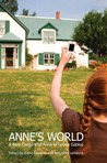 Anne's World: A New Century of Anne of Green Gables