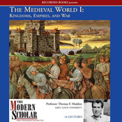 The Medieval World I: Kingdoms, Empires, and War