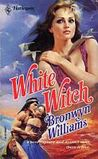 White Witch (Harlequin Historical, #3)