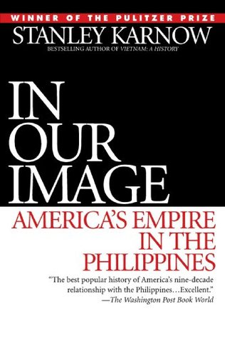 In Our Image: Americas Empire in the Philippines