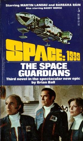 The Space Guardians (Space: 1999 Season 1 Vol. 3)