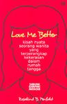 Love Me Better: Kisah Nyata Seorang Wanita yang Terperangkap Kekerasan dalam Rumah Tangga (Sebuah Graphic Memoir)