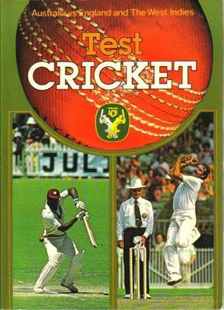 Test Cricket: Australia vs England & The West Indies