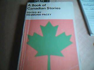 A Book of Canadian Stories by Desmond Pacey