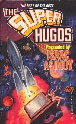 Ebook The Super Hugos by Isaac Asimov read!