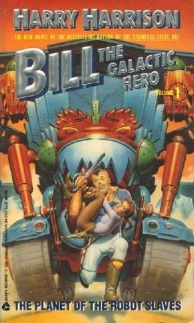 The Planet of the Robot Slaves (Bill, The Galactic Hero, #2)