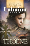 Love Finds You in Lahaina, Hawaii by Bodie Thoene