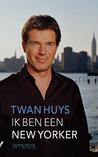 Ik ben een New Yorker by Twan Huys