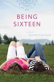 Being Sixteen by Ally Condie
